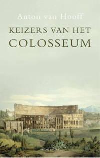 Keizers van het Colosseum - Anton van Hooff
