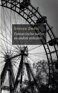 Fantastische nacht en andere verhalen - Stefan Zweig