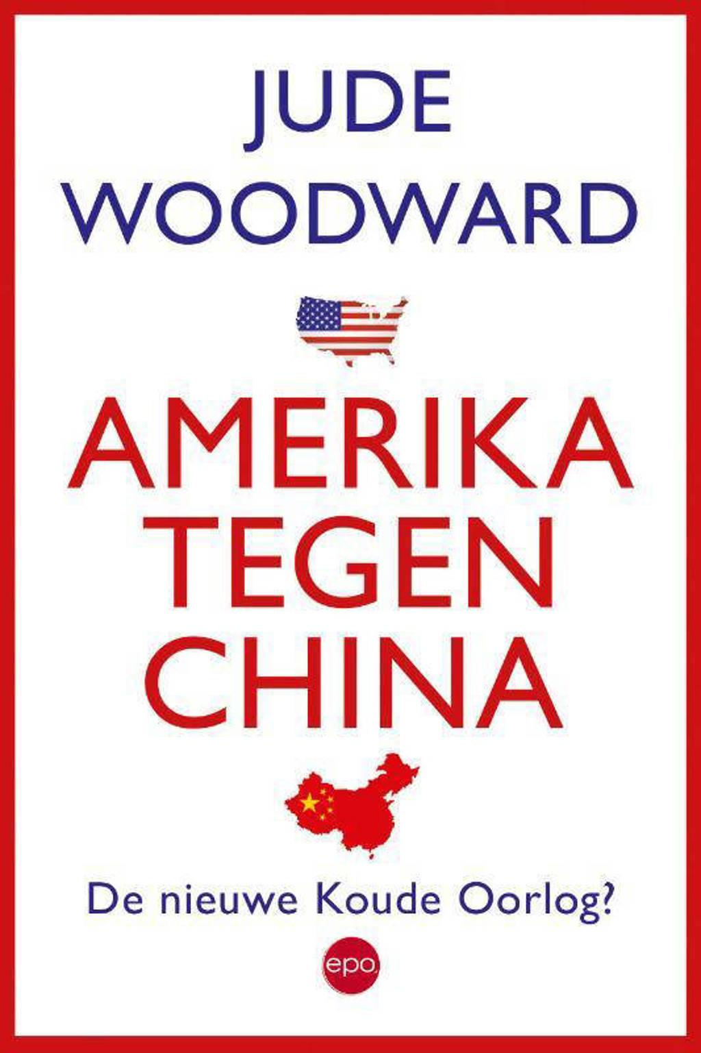 Amerika tegen China - Jude Woodward