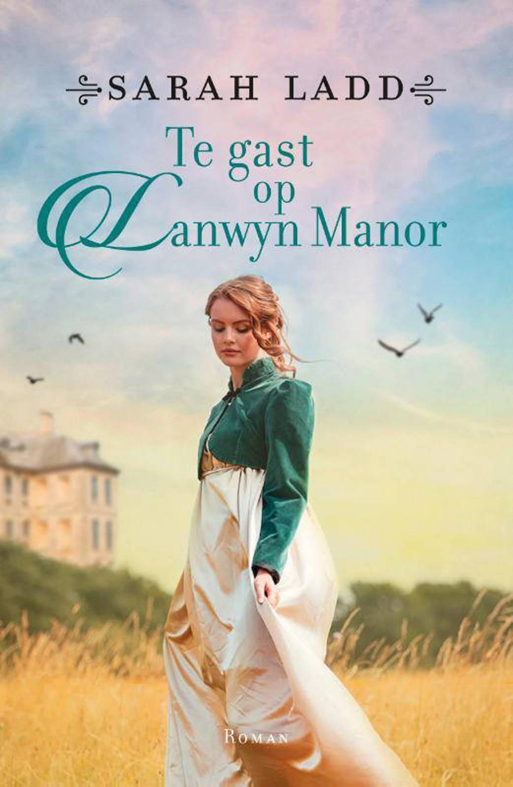 Te gast op Lanwyn Manor - Sarah E. Ladd