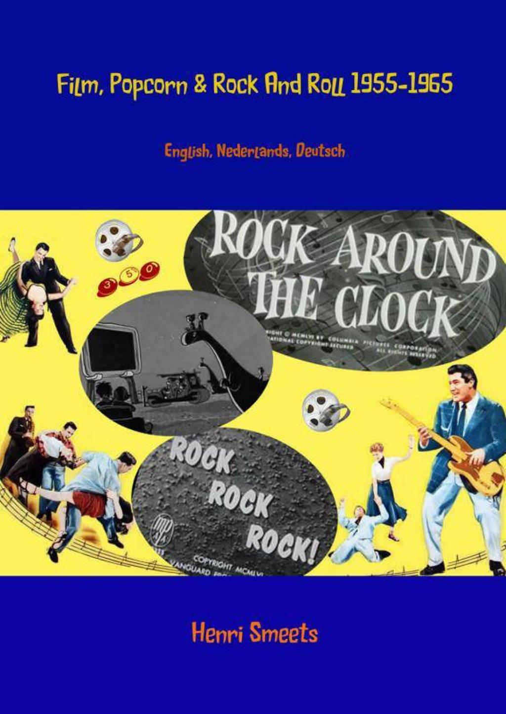 Film, popcorn en rock and roll 1955-1965 - Henri Smeets