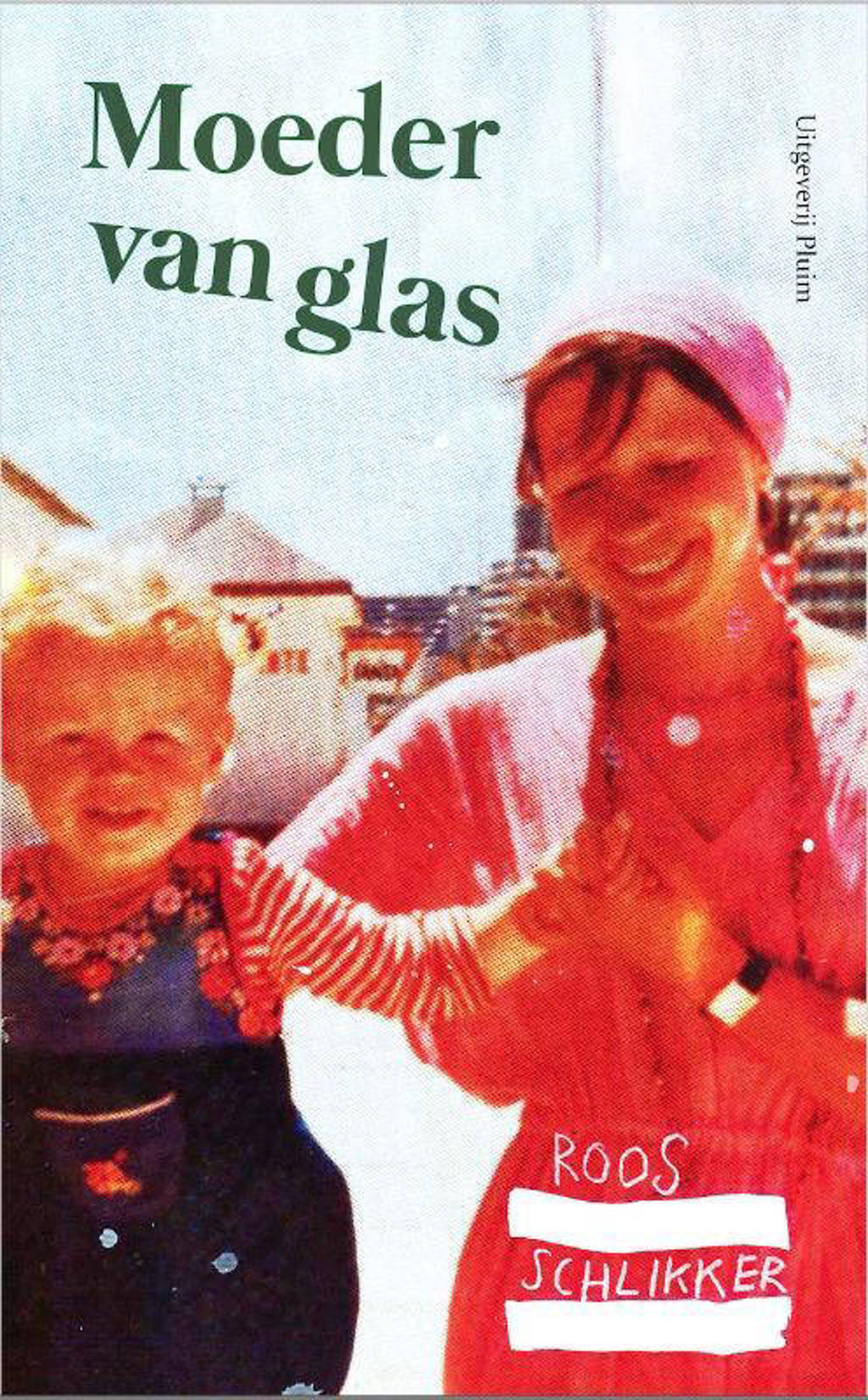 Moeder van glas - Roos Schlikker