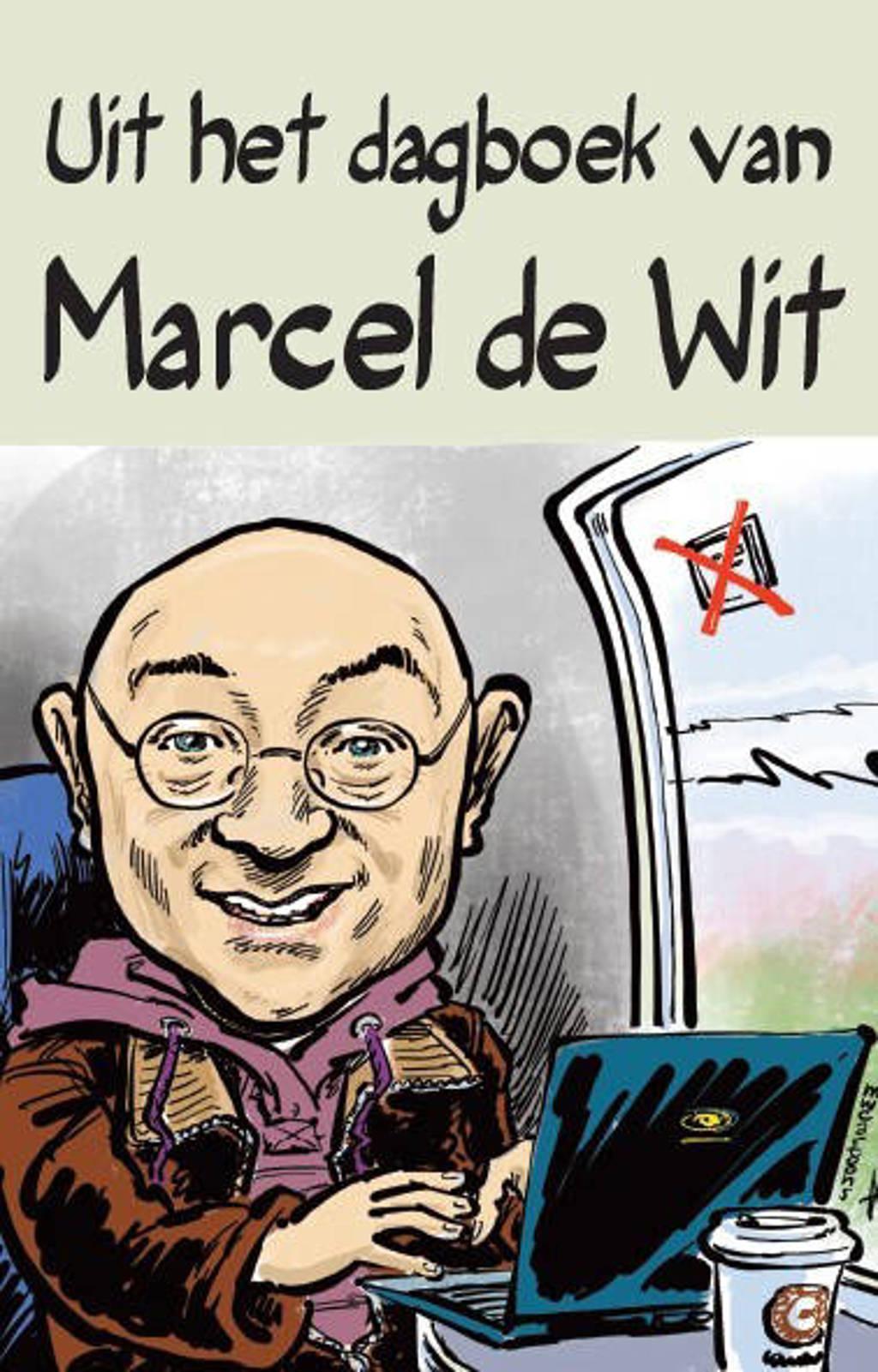 Uit het dagboek van Marcel de Wit - Marcel de Wit