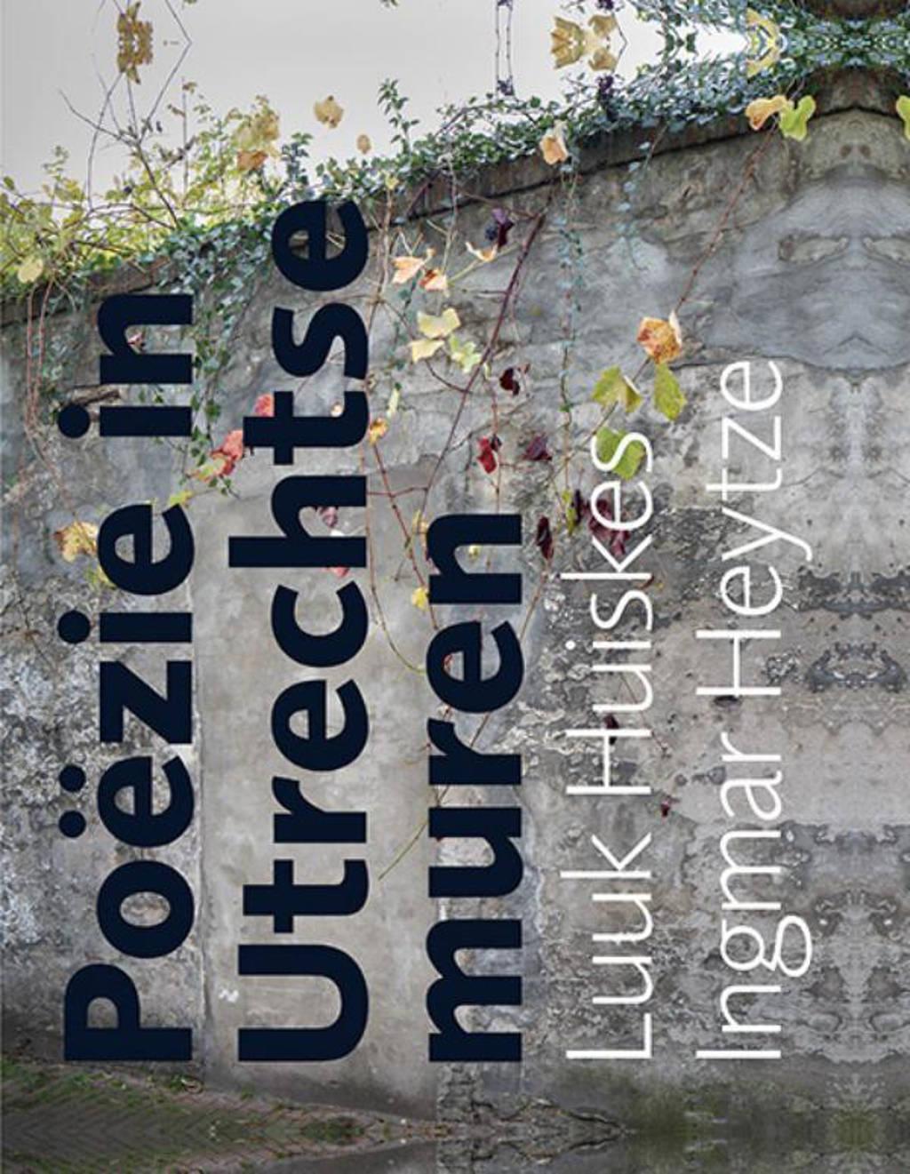 Poëzie in Utrechtse muren - Ingmar Heytze