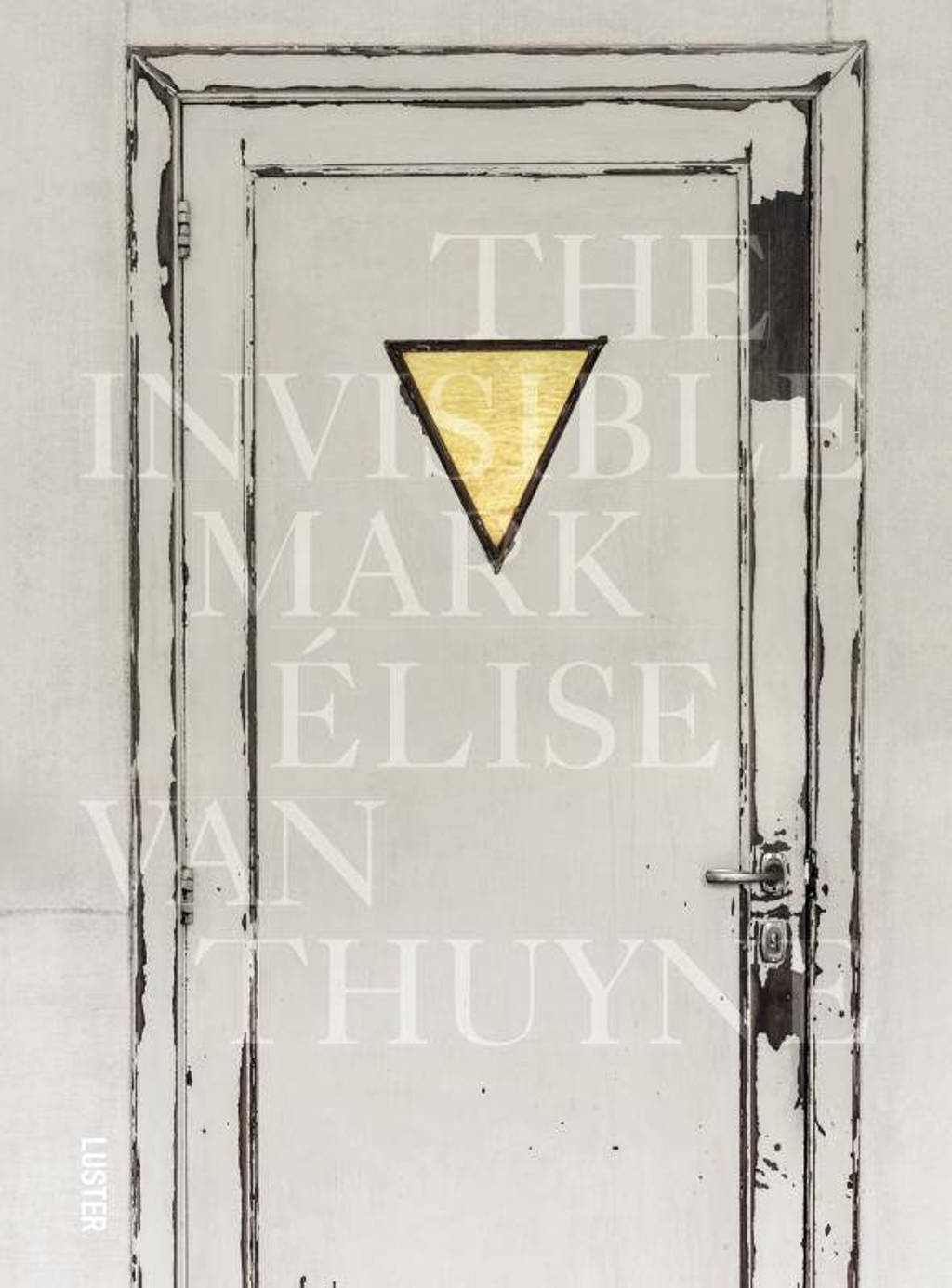 The Invisible Mark - Elise Van Thuyne