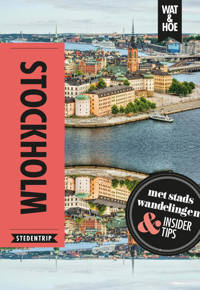 Wat & Hoe reisgids: Stockholm - Wat & Hoe Stedentrip, Marina Goudsblom en Margot Eggenhuizen