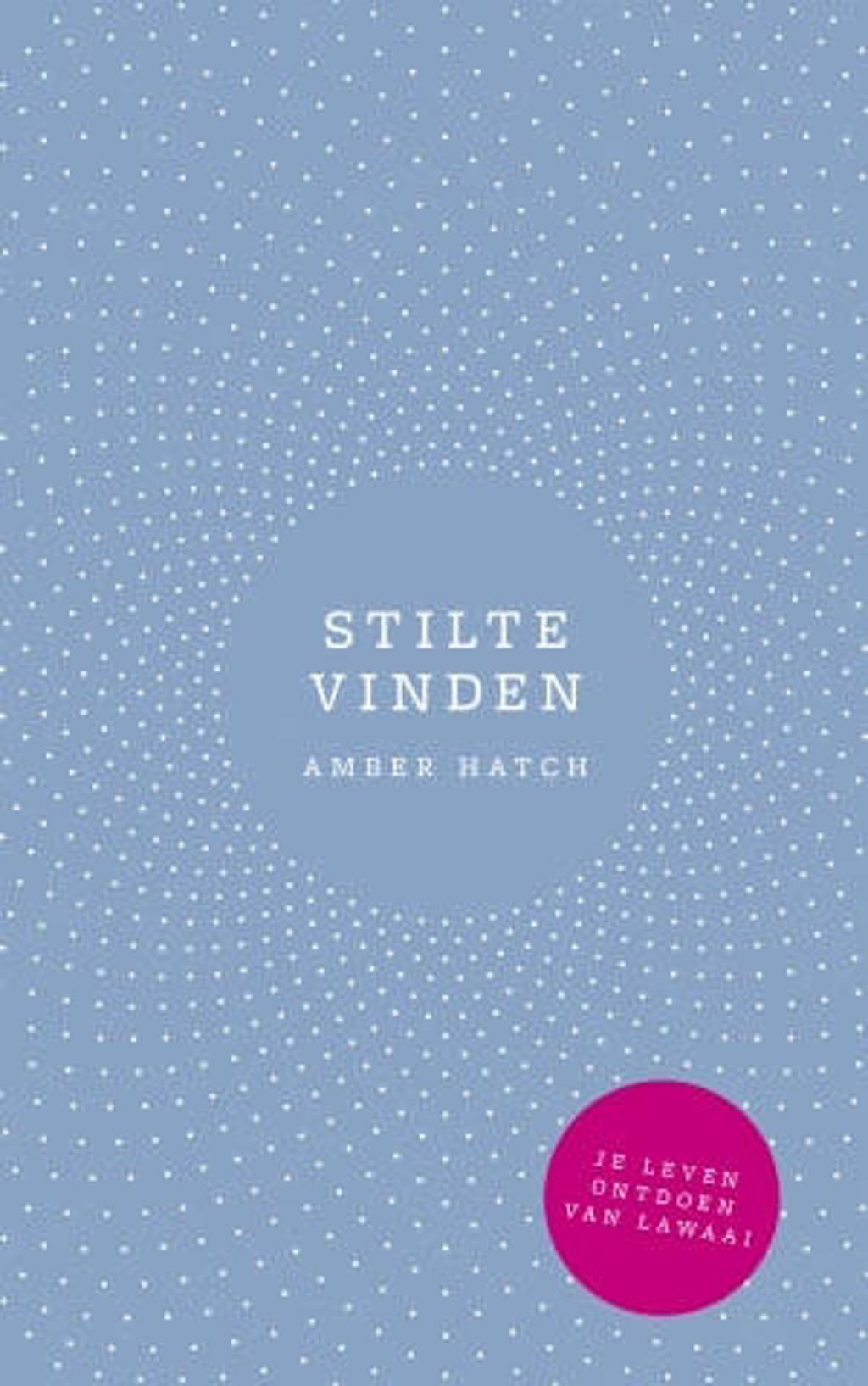 Stilte vinden - Amber Hatch
