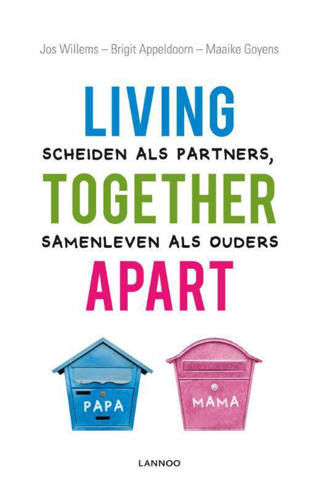 Living together apart - Jos Willems, Brigit Appeldoorn en Maaike Goyens