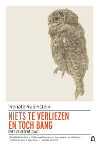 Niets te verliezen en toch bang - Renate Rubinstein