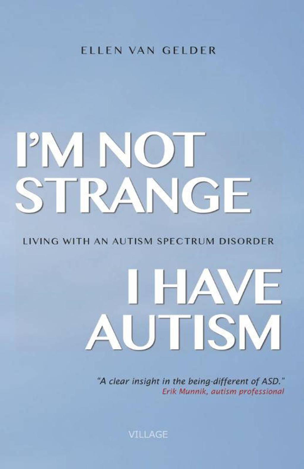 I'm not strange, I have autism - Ellen van Gelder