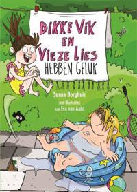 Dikke Vik en vieze Lies: Dikke Vik en vieze Lies hebben geluk - Sunna Borghuis