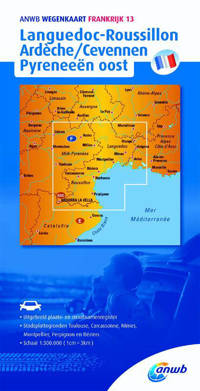 ANWB wegenkaart: Frankrijk 13 Langduedoc-Roussillon,Ardèche/Cevennen,Pyreneeën oost - ANWB