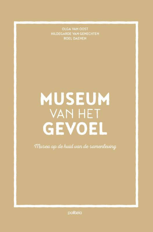 Museum van het gevoel - Olga van Oost, Hildegarde van Genechten en Roel Daenen