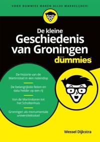 Voor Dummies: De kleine Geschiedenis van Groningen voor Dummies - Wessel Dijkstra