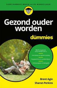 Gezond ouder worden voor Dummies - Brent Agin en Sharon Perkins
