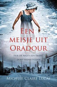 Een meisje uit Oradour - Michele Claire Lucas