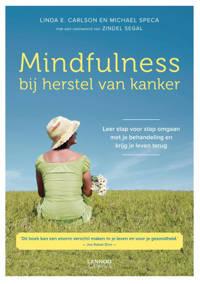 Mindfulness bij herstel van kanker - Linda E. Carlson en Michael Speca