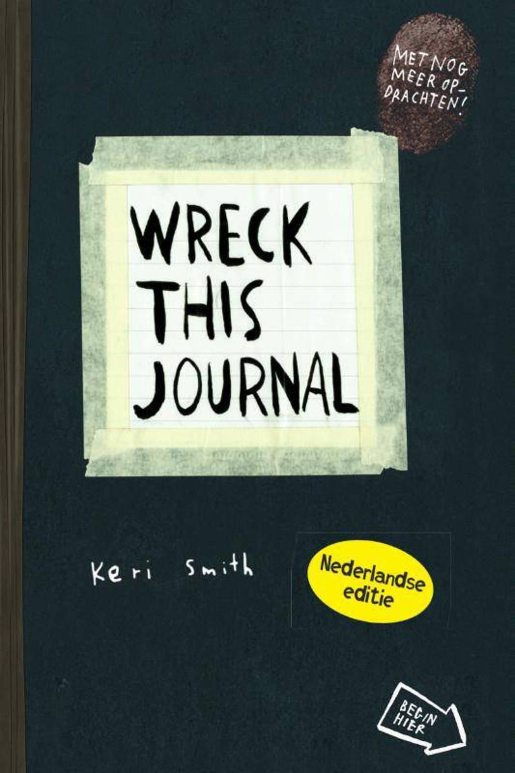 Wreck this journal: Wreck this journal - Keri Smith