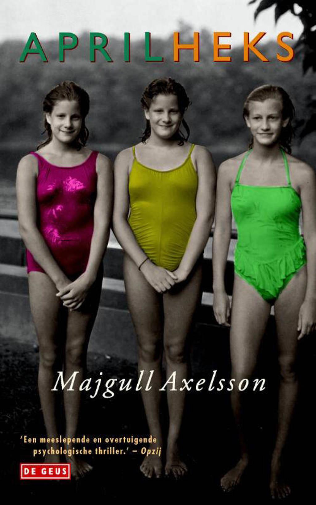 Aprilheks - Majgull Axelsson