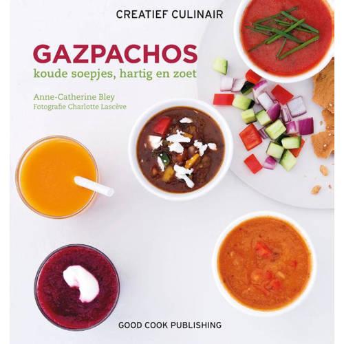 Creatief Culinair: Gazpachos - Anne-Catherine Bley