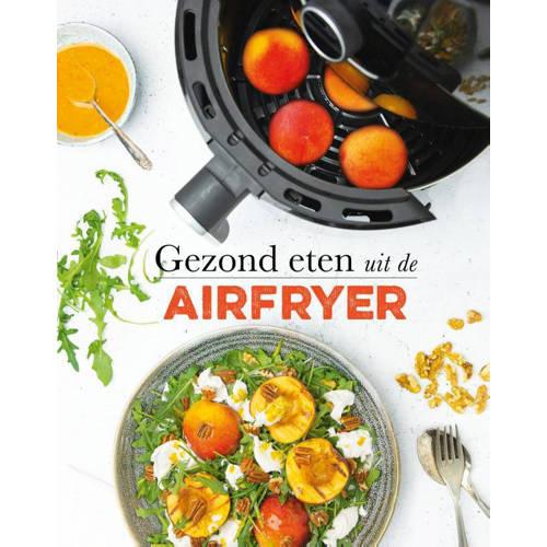Gezond eten uit de airfryer - Francis van Arkel