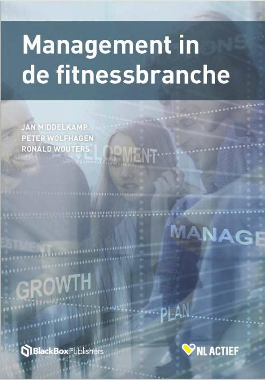 Management in de fitnessbranche - Jan Middelkamp, Peter Wolfhagen en Ronald Wouters