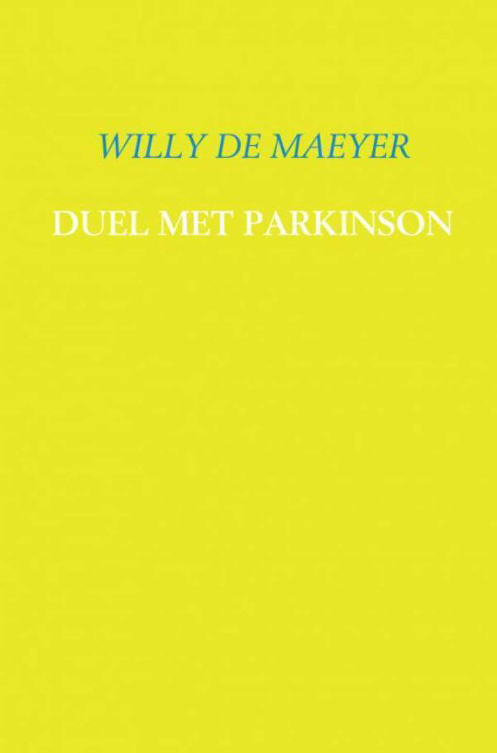Duel met Parkinson - Willy de Maeyer