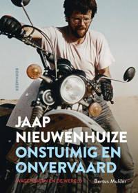 Jaap Nieuwenhuize - Onstuimig en onvervaard - Bertus Mulder