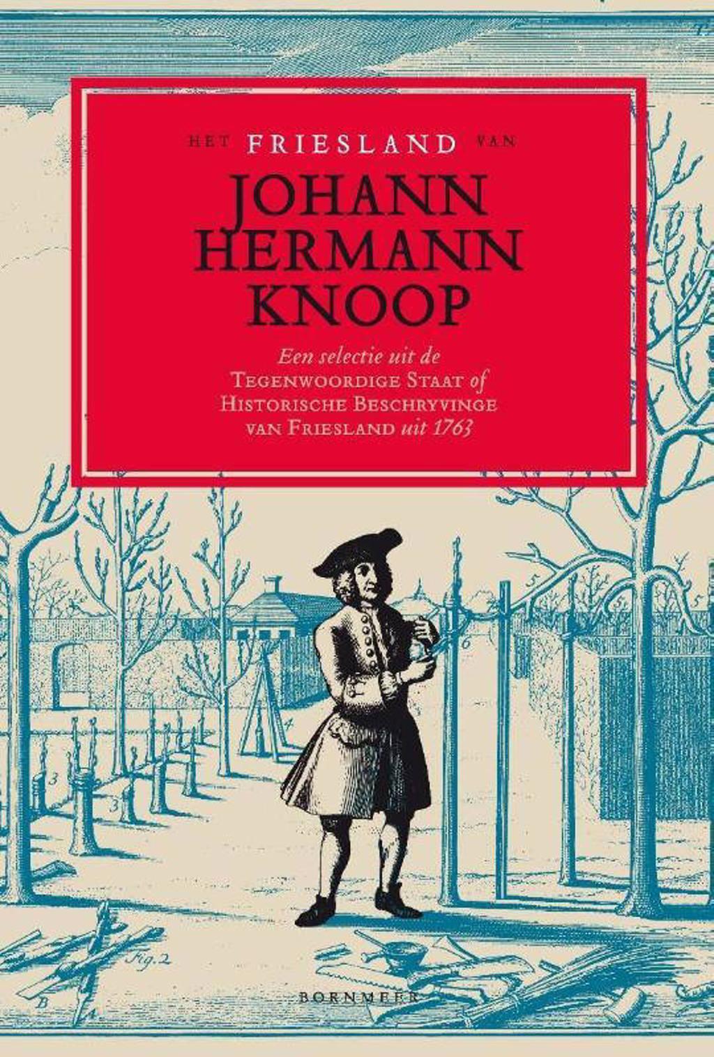 Het Friesland van Johann Hermann Knoop - Johann Hermann Knoop