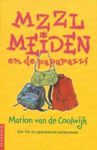 MZZLmeiden: MZZLmeiden en de paparazzi - Marion van de Coolwijk