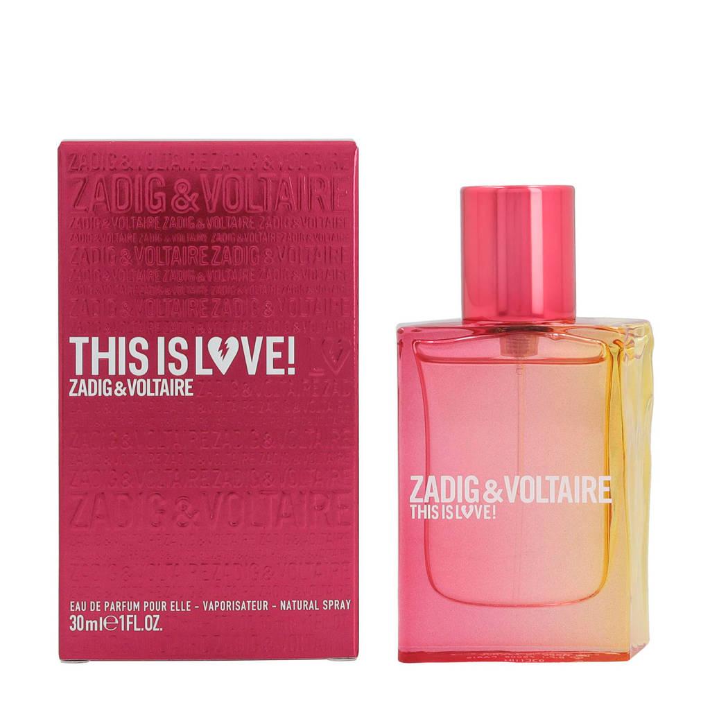 Zadig & Voltaire This Is Love! For Her eau de parfum 30ml - 30 ml