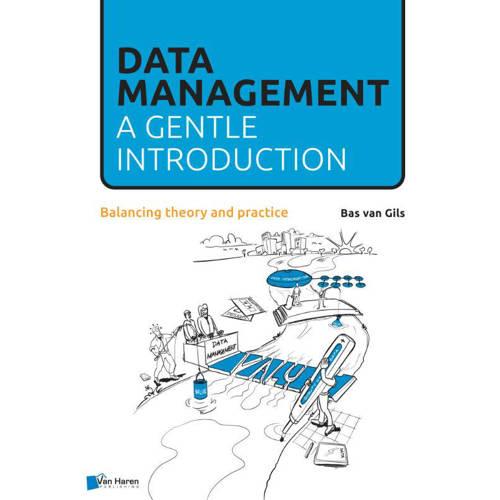 Data Management: a gentle introduction - Bas van G