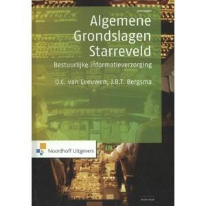 Bestuurlijke informatievoorziening: Algemene grondslagen - O.C. van Leeuwen en J.B.T. Bergsma