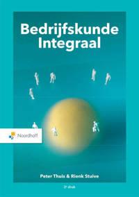 Bedrijfskunde Integraal - Peter Thuis en Rienk Stuive
