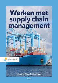 Werken met supply chain management - Carline van der Meer en Ad van Goor