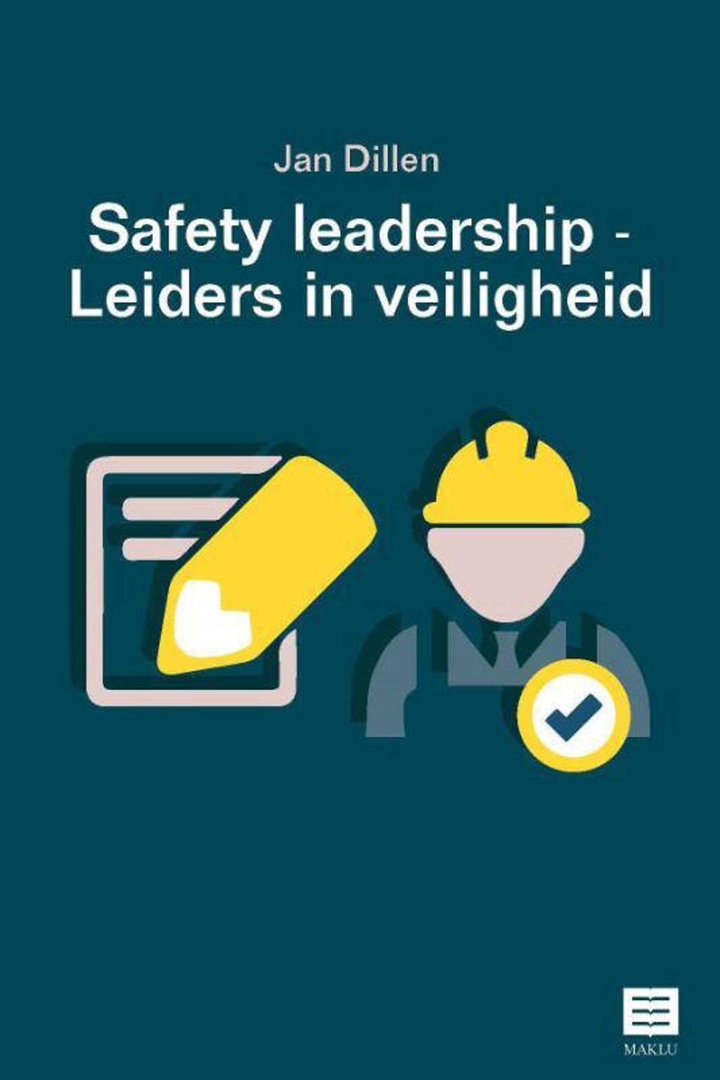 Safety Leadership – Leiders in veiligheid - Jan Dillen