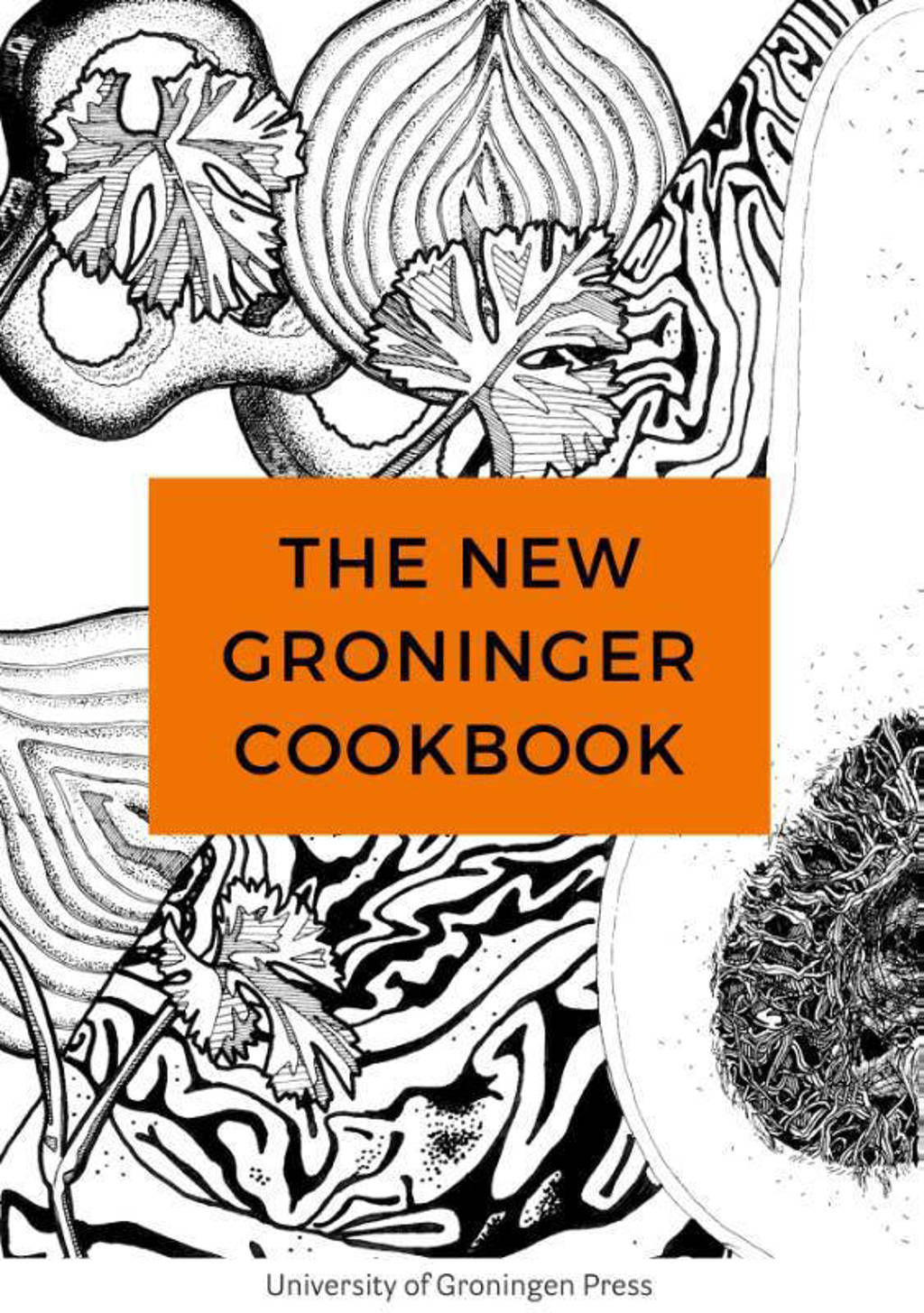 The New Groninger Cookbook - Zechariah Allmlaji, Willemijn Amersfoort, Fenne Bagust, e.a.