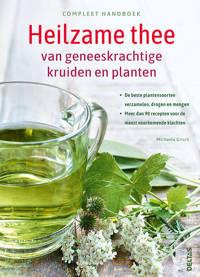 Compleet handboek Heilzame thee van geneeskrachtige kruiden en planten - Michaela GIRSCH