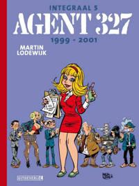 Agent 327 Integraal: Integraal 5 1999-2001 - Martin Lodewijk