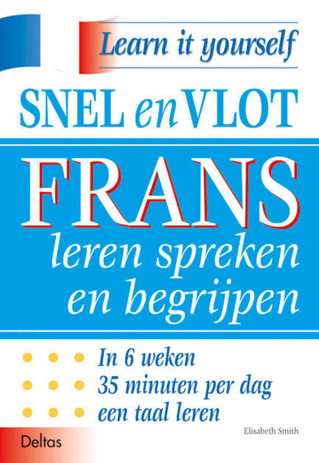 Snel en vlot Frans leren spreken en begrijpen - E. Smith