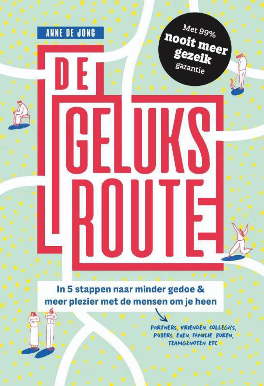 De geluksroute - Anne de Jong