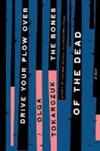 Drive Your Plow Over the Bones of the Dead - Tokarczuk, Olga en Lloyd-Jones, Antonia