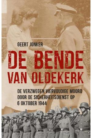 De Bende van Oldekerk - Geert Jonker