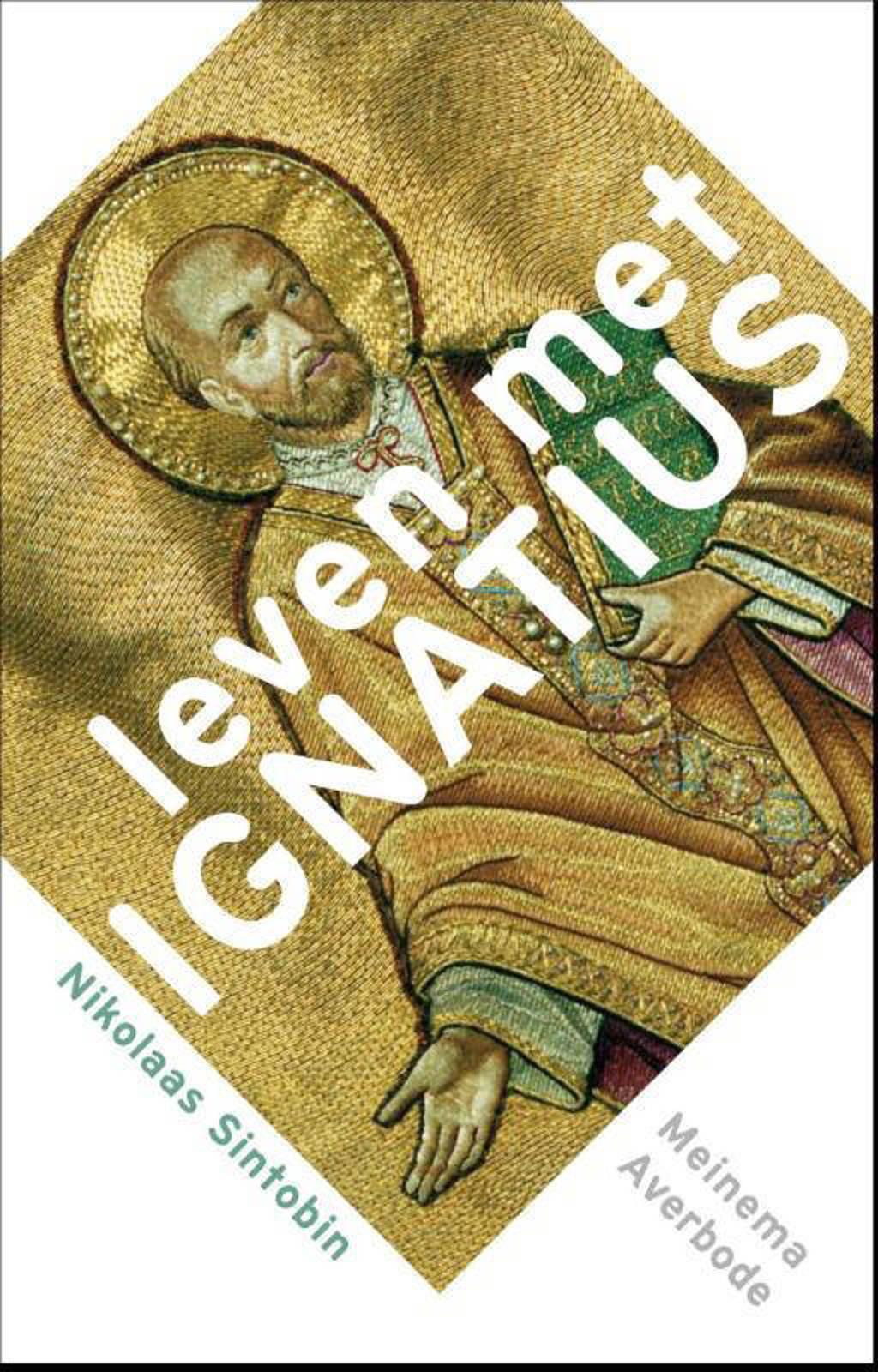 Leven met Ignatius - Nikolaas Sintobin