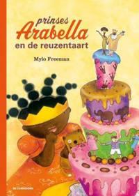 Prinses Arabella en de reuzentaart - Mylo Freeman