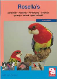 Over Dieren: De Rosella's - A. van Kooten