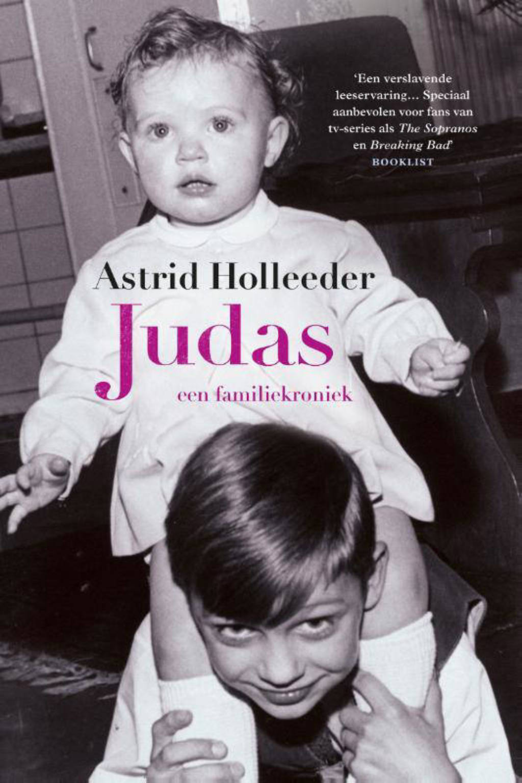 De Holleeder trilogie: Judas - Astrid Holleeder