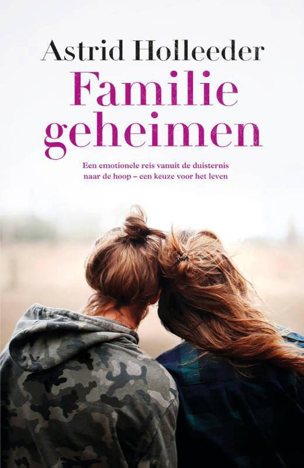 De Holleeder trilogie: Familiegeheimen - Astrid Holleeder