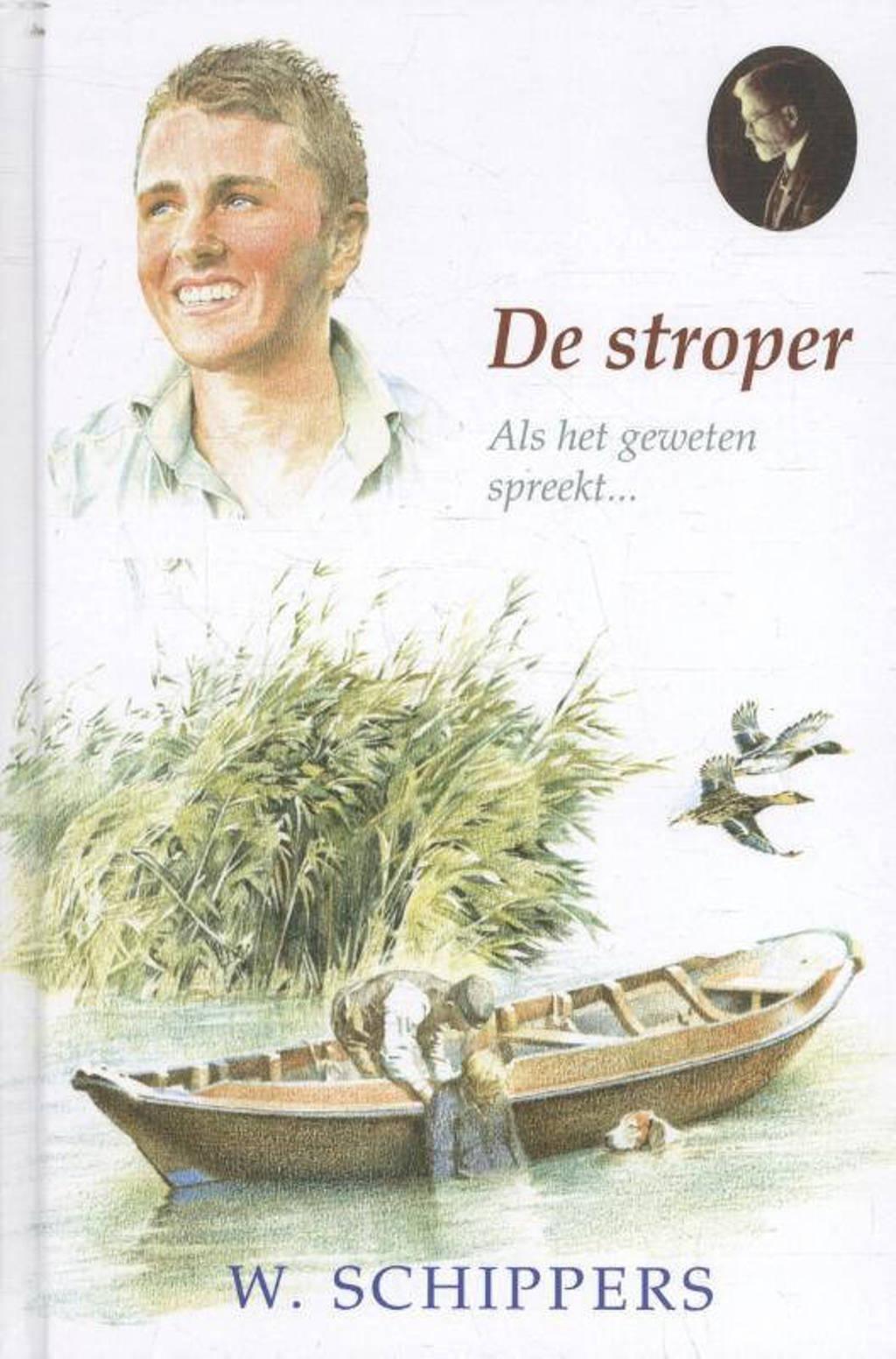 Schippersserie: De stroper - Willem Schippers