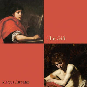 The Gift - Marcus Attwater